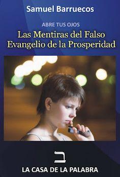 La Casa de la Palabra: LAS MENTIRAS DEL FALSO EVANGELIO DE LA PROSPERIDAD...