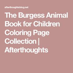 burgess animal book coloring pages - photo#35