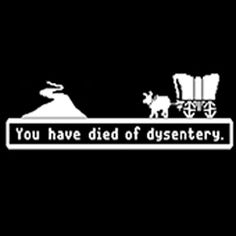 21 ways the Oregon Trail game traumatized you as a child.  GAH! Loved this game!!!