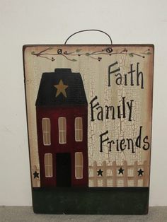 Faith Family Friends Saltbox Plaque Primitive Wood Crafts, Primitive Painting, Primitive Patterns, Primitive Folk Art, Tole Painting, Country Crafts, Country Art, Diy Projects To Try, Crafts To Make