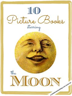 Short reviews of fiction picture books for kids about the moon.