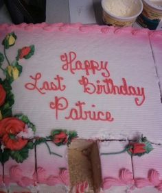 Is this a Freudian slip on the part of cake decorator?! Run Patrice.. Run far away!