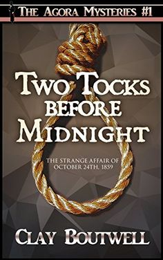 This story takes place in 1859 and has some museum connections for museum cozy lovers. Two Tocks before Midnight: A Century Historical Murder Mystery Novella (The Agora Mystery Series Book by [Boutwell, Clay] Mystery Series, Mystery Books, Free Kindle Books, Free Ebooks, The Forger, Happy New Year Everyone, Grain Of Sand, Before Midnight, Cozy Mysteries