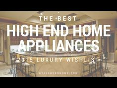Top 10 Best High End Appliances | 2015 Luxury Home Wishlist | BVSmarket