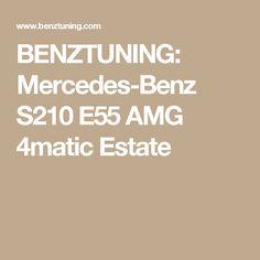 BENZTUNING: Mercedes-Benz S210 E55 AMG 4matic Estate