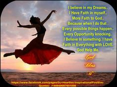 I Believe ..https://www.facebook.com/pages/DJ-Hearties-InspirationalPositive-Quotes-_/190959087651056