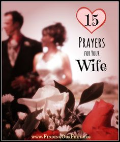 15 Prayers for Your Wife. I'm not sure exactly when it happened, but sometime in my high school years I let a lie seep in about womanhood and being a wife, that felt oppressive and undervalued. The more I sought earthly value, the more empty I felt. At one point, I even thought the Bible's view of women was less than honoring. But I wasn't regularly in the Bible at the time so didn't realize how far from the Truth that ill-conceived depiction was. The Bible uplifts women, challenges them to…