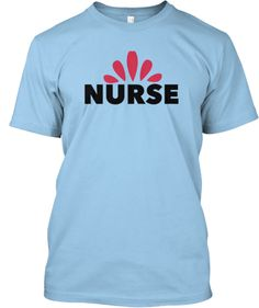 LIMITED EDITION NURSE T-SHIRT | Teespring