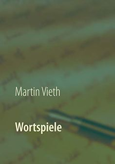 Buy Wortspiele by Martin Vieth and Read this Book on Kobo's Free Apps. Discover Kobo's Vast Collection of Ebooks and Audiobooks Today - Over 4 Million Titles! Kindle, Cover, Free Apps, Audiobooks, This Book, Ebooks, Reading, Writers, Collection