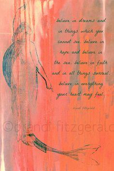 Mermaids and Believing. 8 x 12 Mermaid Poetry Quote Typography Fusion Art Print. $25.00, via Etsy.