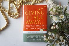 David has a new book, Giving It All Away, that shares his incredible heart, vision and legacy, and it is my prayer that his book causes all of us to deeply think about the legacy we are leaving behind… A book I've been anxiously waiting to get my hands on — because this is sorta the crux of everything. A great family read.