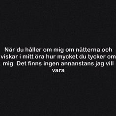 Swedish Text lines. Complicated Love, Sad Texts, Cool Words, Qoutes, Mood, Thoughts, Humor, Feelings, Captions