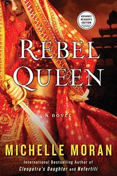 Rebel Queen: A Novel by Michelle Moran