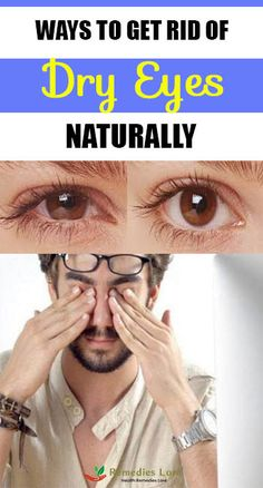 Ways To Get Rid Of Dry Eyes Naturally #dryeyes #dry #eyes http://www.remedieslore.com/ways-to-get-rid-of-dry-eyes-naturally/