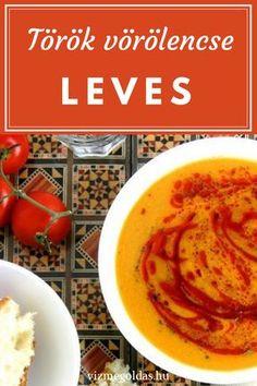 Fogyókúrás receptek - Laktató török vöröslencse leves Vegetarian Recepies, Healthy Recipes, Healthy Foods, Drink Recipe Book, Cold Treatment, Recipe Filing, Tasty, Yummy Food, Hot Soup