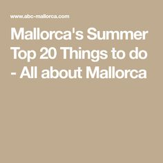 Mallorca's Summer Top 20 Things to do - All about Mallorca