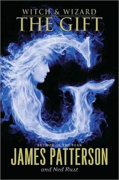 BARNES & NOBLE | The Gift (Witch and Wizard Series #2) by James Patterson | NOOK Book (eBook), Paperback, Hardcover, Audiobook