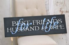 I want this for our house some day Signage, Best Friends, House Ideas, Anniversary, Husband, Future, Handmade Gifts, Projects, Summer
