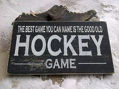 Hea everyone, its hockey night tonight! True fans know that the best game you can name is the good old hockey game. These lyrics were made famous Hockey Crafts, Hockey Decor, Hockey Room, Hockey Party, Hockey Games, Barn Wood Projects, Vinyl Projects, Hockey Boards, Sports Signs