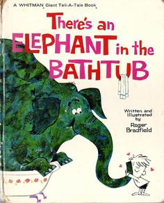 There's a elephant in the bathtub