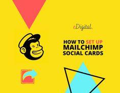 HOW TO SET UP MAILCHIMP SOCIAL CARDS