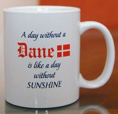 A Day Without a Dane is like a Day without SUNSHINE