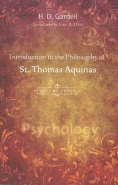 Introduction to the Philosophy of St. Thomas Aquinas: Psychology