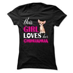 THIS GIRL LOVES HER CHIHUAHUA - NZ3 T-SHIRTS, HOODIES, SWEATSHIRT (19$ ==► Shopping Now)