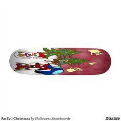 An Evil Christmas Skateboard Christmas Night, Halloween Christmas, Skateboards For Sale, Artwork Design, Hard Rock, Printing Process, Hard Rock Music