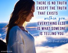 55 Neale Donald Walsch Quotes To Inspire Your Spiritual Journey Neale Donald Walsch Quotes, New Business Quotes, Mike Dooley, Truth And Lies, Love Now, Memories Quotes, Spiritual Quotes, Mindful, Paths