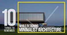 10 Things to remember while designing minimalist architecture #Architects #Urbanism #Urbandesigner #architecture #architecture-lover #architecture_hunter #architecturephoto #architecture_view #architecturephotography #architectures #architecture_best #architectureilike #architecturedaily #architecturewatch #architectureschool #architecturepicture #architecturedetails #architectureape #architectureart