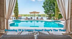 Dreaming Of A Luxury Home? Now's The Time! - Pineapple Homes LLC