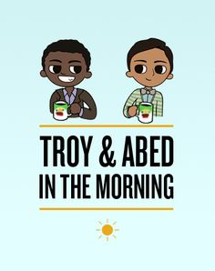 Troy and Abed in the Morning ! haha bet you can't read that without hearing them sing it! Best Tv Shows, Best Shows Ever, Favorite Tv Shows, Nerd Love, My Love, Community Tv Show, Fandoms, Geek Out, Pick Up Lines