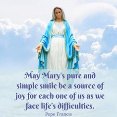 Pope Francis on the Blessed Mother. Pope Quotes, Pope Francis Quotes, Religion Quotes, Christianity Quotes, Mother Mary Quotes, Blessed Mother Mary, Blessed Virgin Mary, Mama Mary Images, Images Of Mary