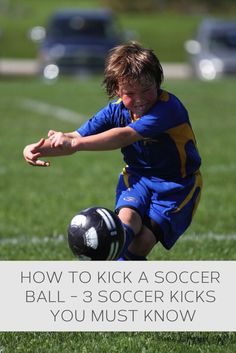How to kick a soccer ball - 3 soccer kicks you must know #howto, #helpful, #useful, #tips, #advice