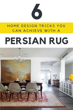 6 HOME DESIGN TRICKS YOU CAN ACHIEVE WITH A PERSIAN RUG