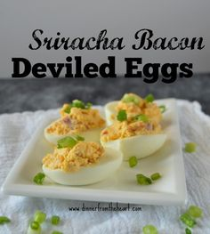 Sriracha Bacon Deviled Eggs | Perfect for your #Superbowl party or any family get together | Dinner from the Heart