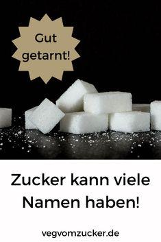 Gut getarnt! Zucker kann viele Namen haben! Fitness, Food, No Sugar Diet, Names, School, Essen, Meals, Yemek, Eten