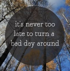 You don't have to sacrifice a bad day on the altar of #negativity - it can be redeemed! #BEpositive