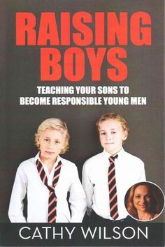 Raising Boys: Teaching Your Sons To Become Responsible Young Men, by Best Selling Author Cathy Wilson, introduces practical solutions to common social, developmental, health, and lifestyle issues, you