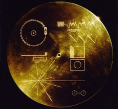 """These images will float around the Milky Way galaxy for a billion years or more, attached to the Voyager spacecraft on a """"Golden Record."""""""