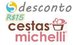 Cupom de desconto R$15 em todo o site Cestas Michelli