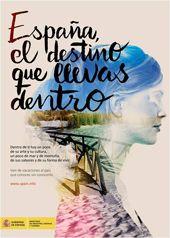 Campaña de Turismo Nacional: España, el destino que llevas dentro. Tiene como objetivos: estimular la demanda turística nacional y animar a los turistas españoles a descubrir la variedad y la calidad de la oferta turística de nuestro país.