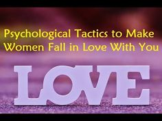 Psychological Tactics to Make Women Fall in Love with you