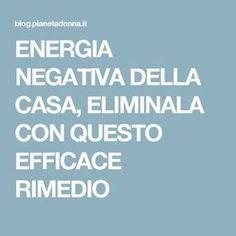 ENERGIA NEGATIVA DELLA CASA, ELIMINALA CON QUESTO EFFICACE RIMEDIO