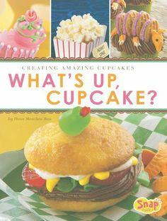 What's Up, Cupcake?: Creating Amazing Cupcakes (Snap) by Dana Meachen Rau. $20.76. Series - Snap. Publication: August 1, 2012. Author: Dana Meachen Rau. Publisher: Capstone Press (August 1, 2012)