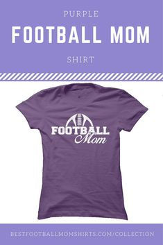 59c3b8c0d9a I think I need this football mom tee to add to my football mom shirt  collection. Now, if only our football team's color was purple.