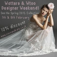 Receive 10% discount off the fabulous Watters & Wtoo Spring Collection at the Coco & Kate Atelier designer weekend on 7th & 8th February 2015 | Love My Dress® UK Wedding Blog