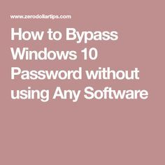 How to Bypass Windows 10 Password without using Any Software