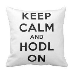 Keep Calm & HODL On Throw Pillow - home gifts cool custom diy cyo